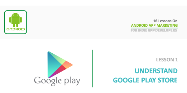 android_app_marketing_lesson_1_understand_google_play_store