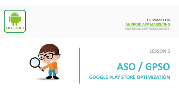 Android App Marketing – Lesson 2 : App Store Optimization