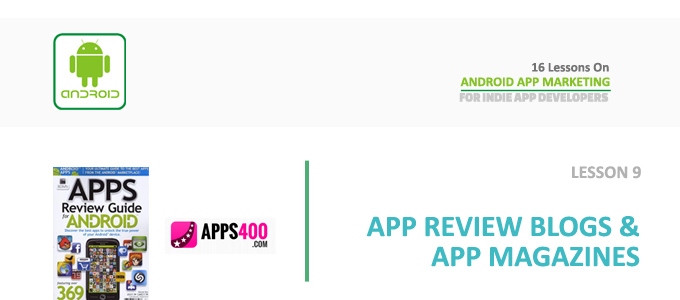 Android App Marketing – Lesson 9 – App Review Blogs and App Review Magazines