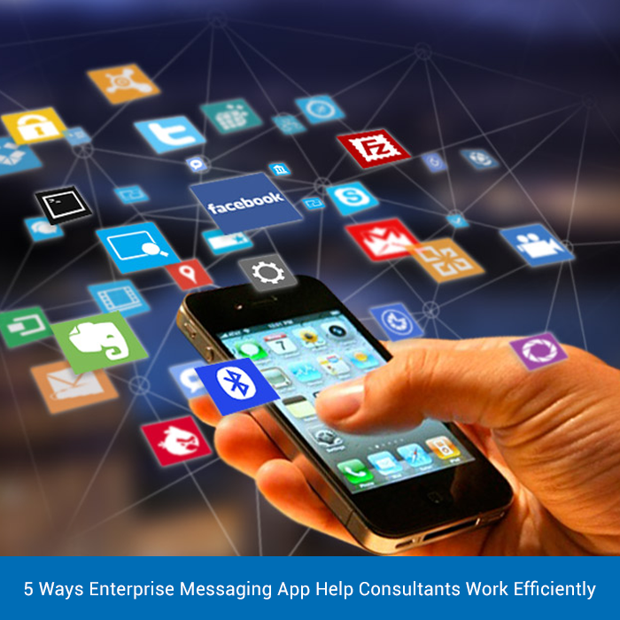 5 Ways Enterprise Messaging App Help Consultants Work Efficiently