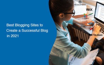 Best Blogging Sites to Create a Successful Blog in 2021