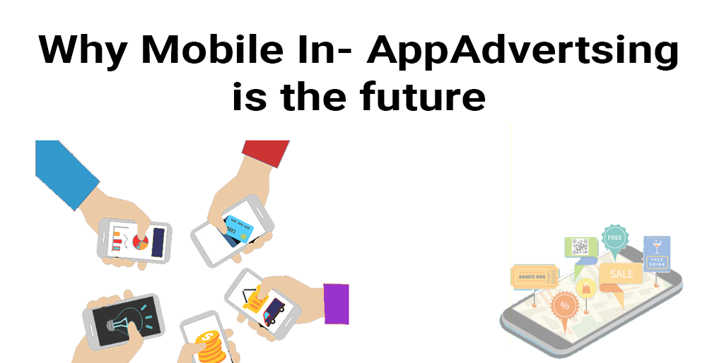 Why Mobile In-App Advertising is the future