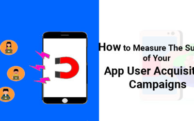 How to measure the success of your app user acquisition campaigns